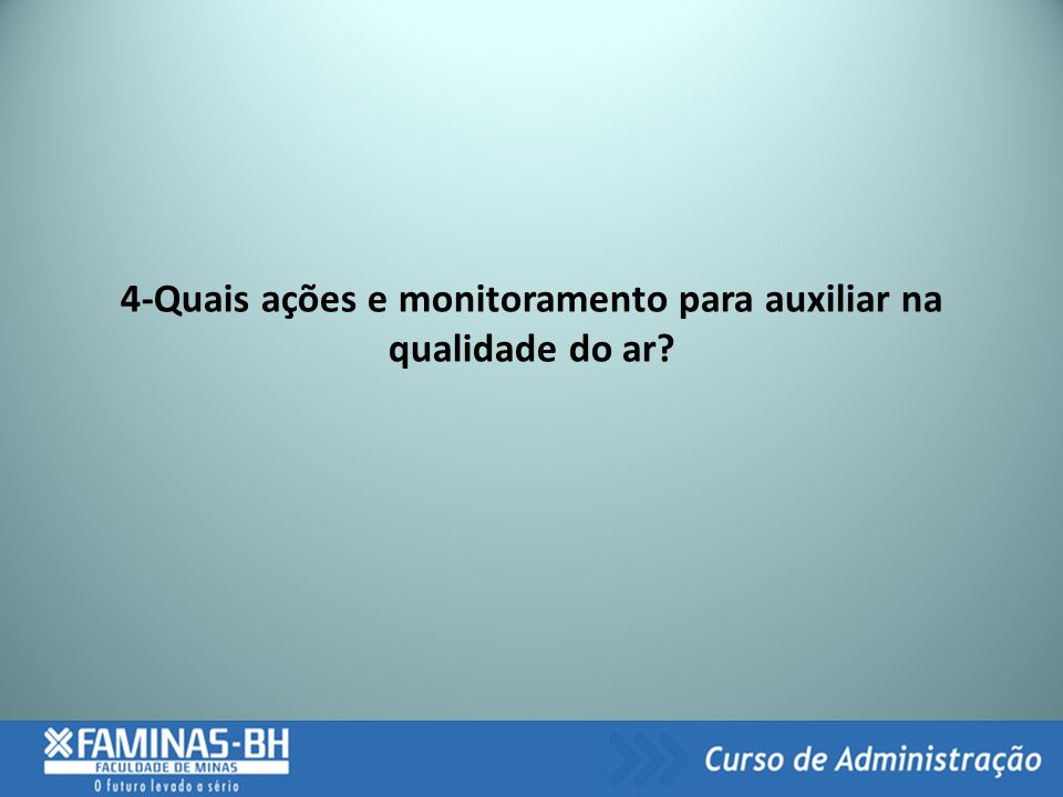 4-Quais ações e monitoramento para auxiliar na qualidade do ar