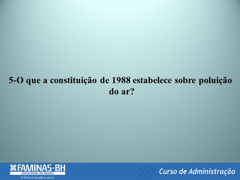 5-O que a constituição de 1988 estabelece sobre poluição do ar