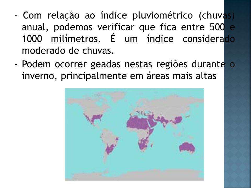 - Com relação ao índice pluviométrico (chuvas) anual, podemos verificar que fica entre 500 e 1000 milímetros. É um índice considerado moderado de chuvas.
