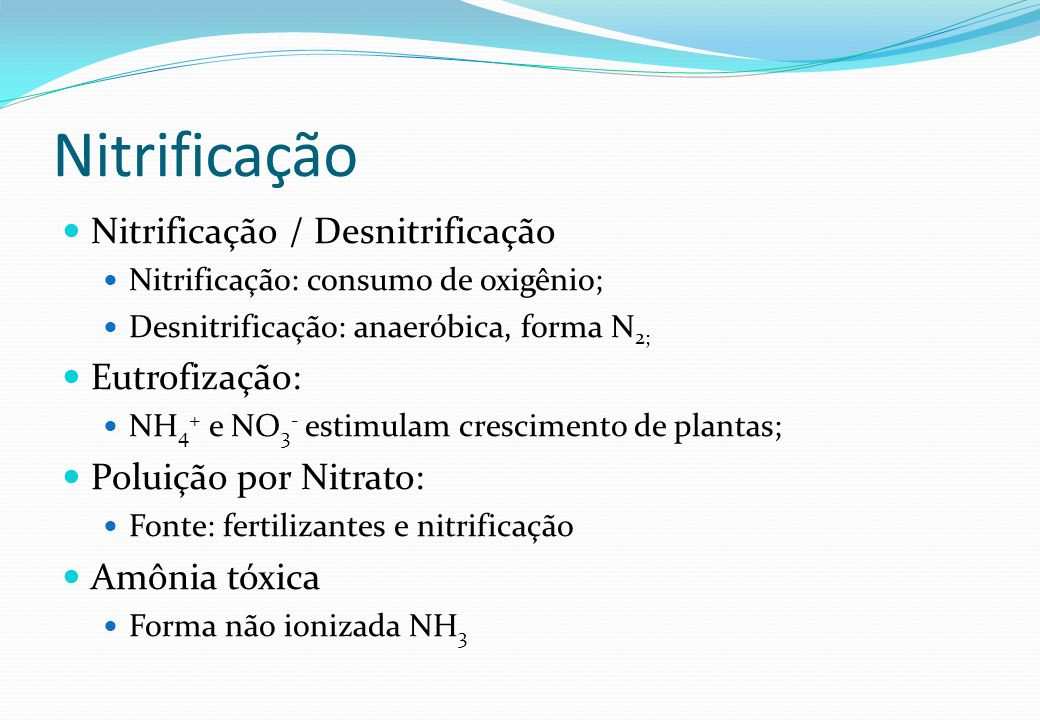 Nitrificação Nitrificação / Desnitrificação Eutrofização: