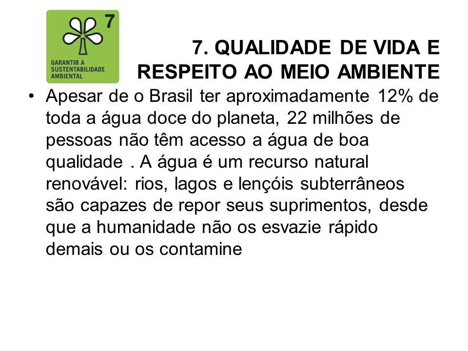 7. QUALIDADE DE VIDA E RESPEITO AO MEIO AMBIENTE