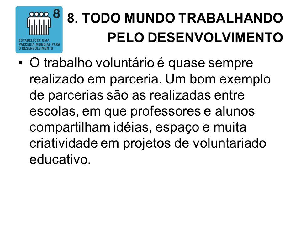 8. TODO MUNDO TRABALHANDO PELO DESENVOLVIMENTO