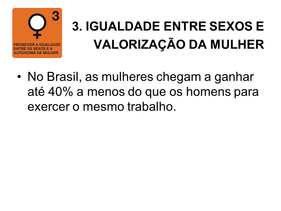 3. IGUALDADE ENTRE SEXOS E VALORIZAÇÃO DA MULHER