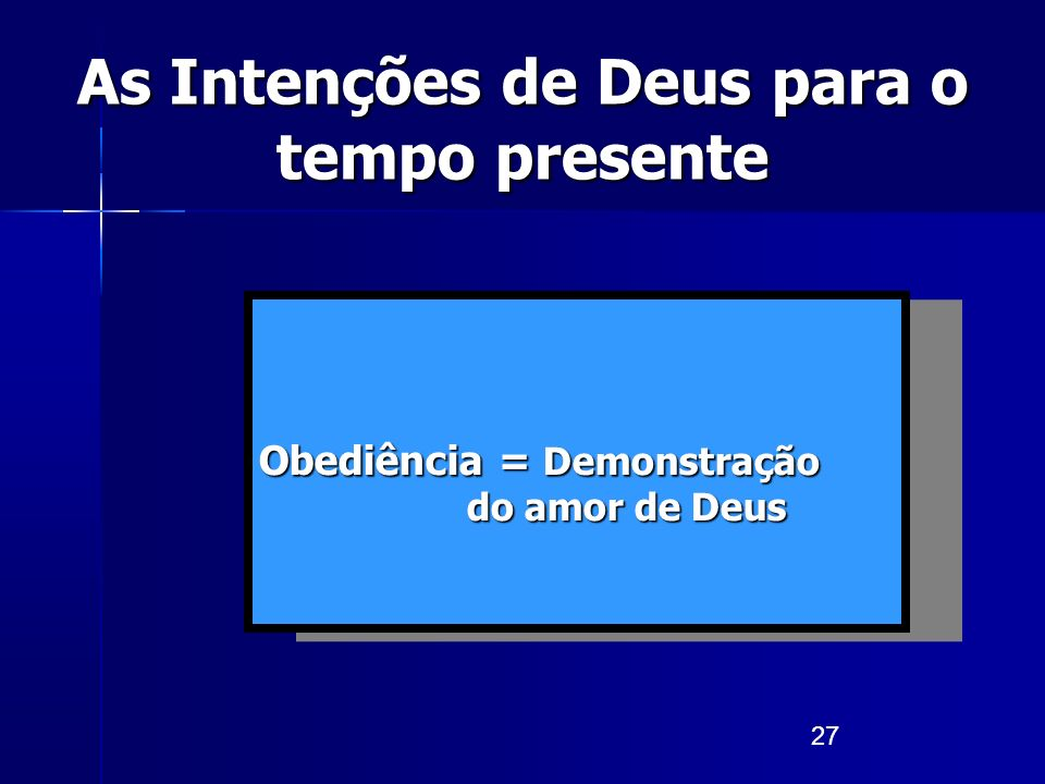 As Intenções de Deus para o tempo presente