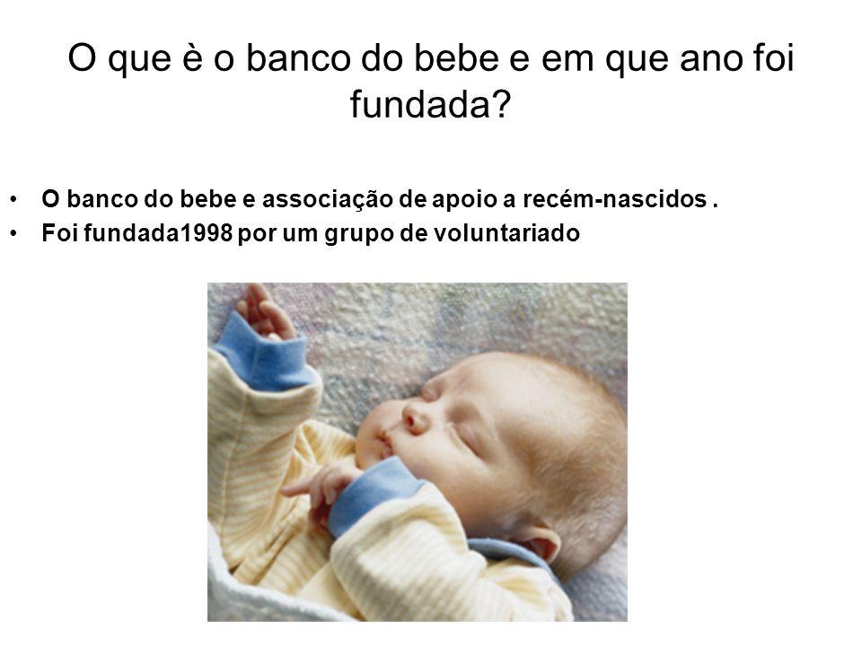 O que è o banco do bebe e em que ano foi fundada