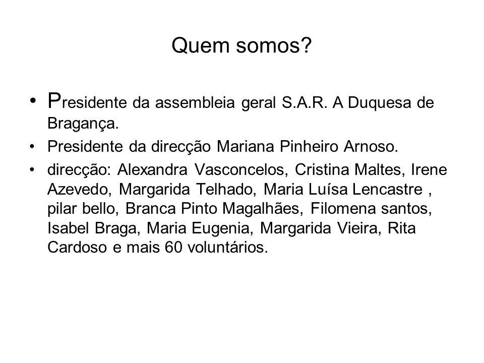 Presidente da assembleia geral S.A.R. A Duquesa de Bragança.