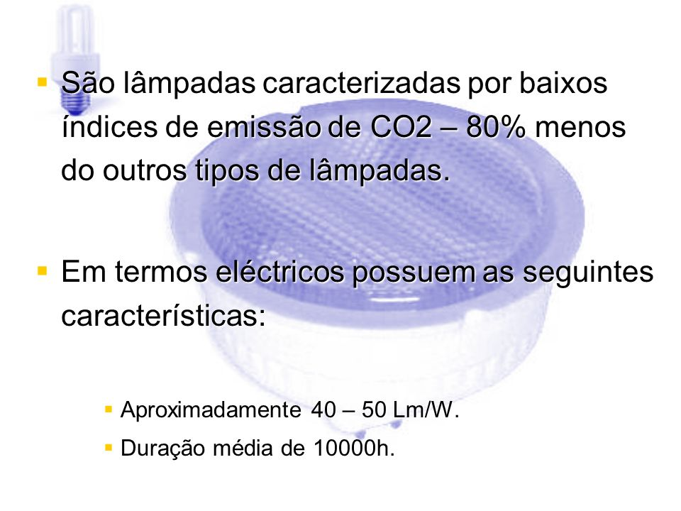 Em termos eléctricos possuem as seguintes características: