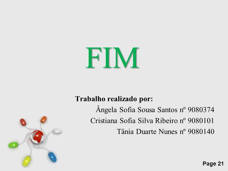FIM Trabalho realizado por: Ângela Sofia Sousa Santos nº 9080374 Cristiana Sofia Silva Ribeiro nº 9080101 Tânia Duarte Nunes nº 9080140