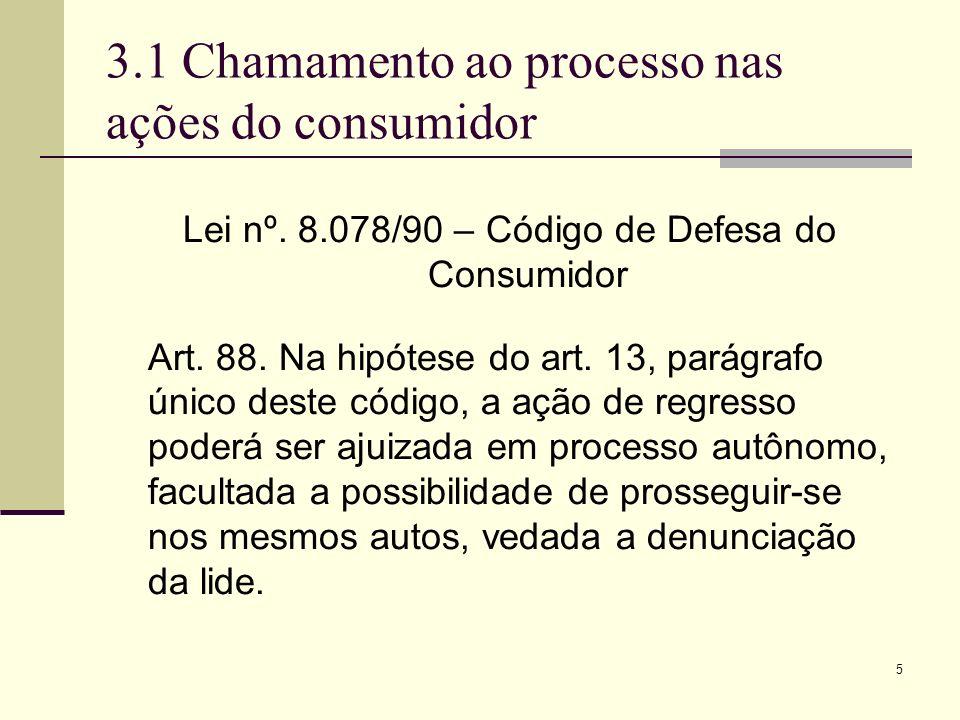 3.1 Chamamento ao processo nas ações do consumidor
