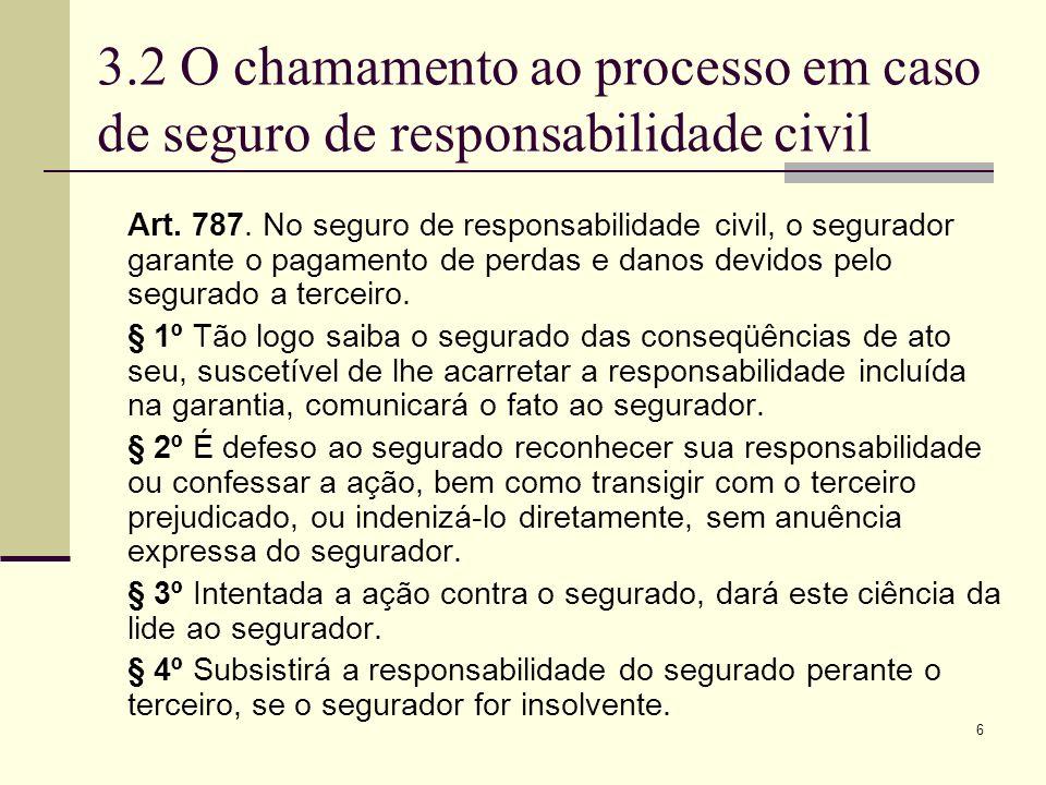 3.2 O chamamento ao processo em caso de seguro de responsabilidade civil