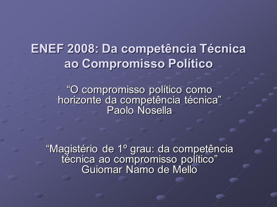 ENEF 2008: Da competência Técnica ao Compromisso Político