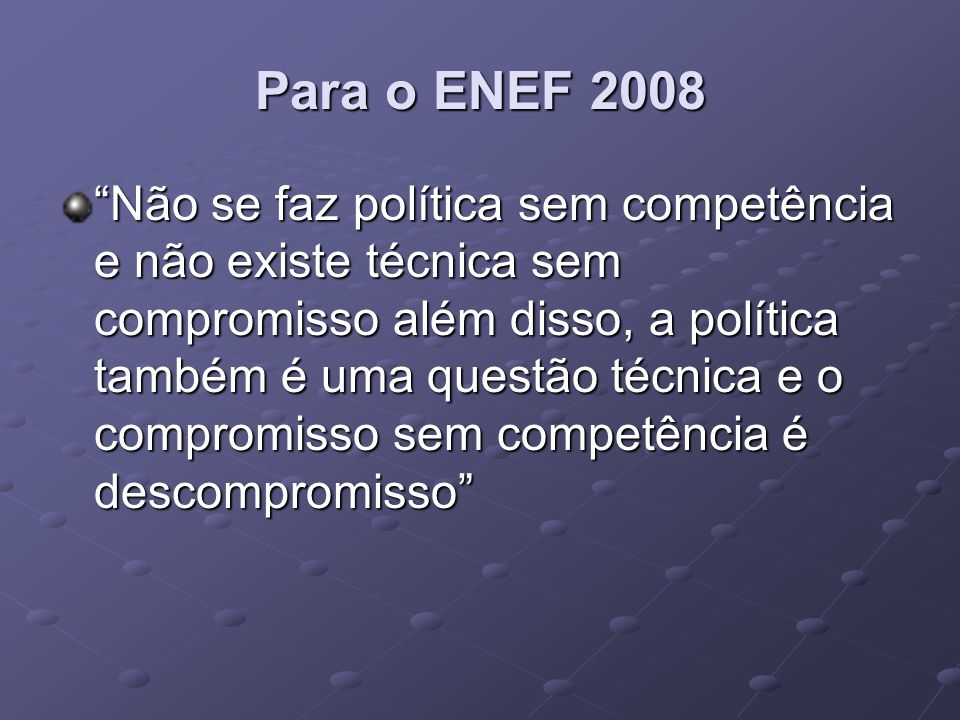 Para o ENEF 2008