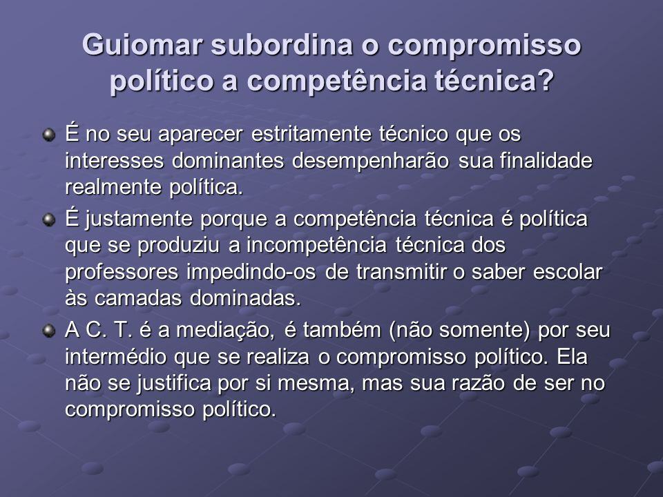 Guiomar subordina o compromisso político a competência técnica