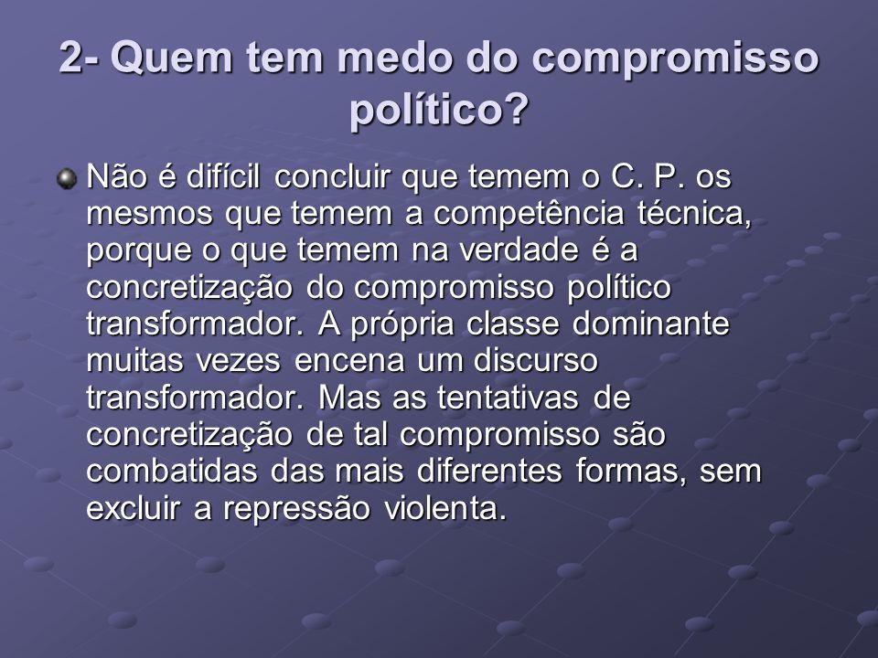 2- Quem tem medo do compromisso político