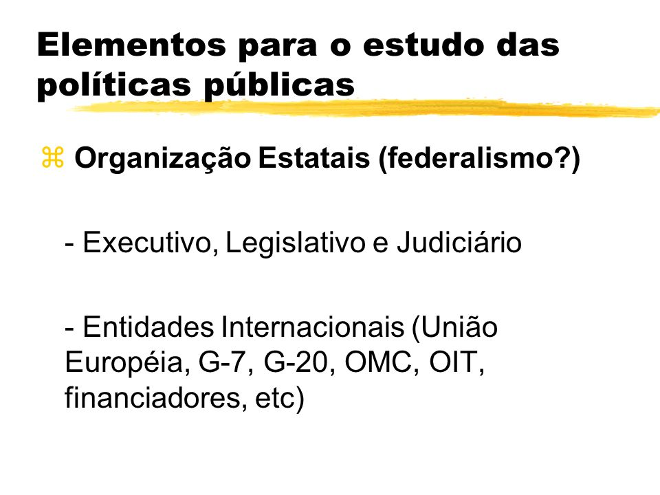 Elementos para o estudo das políticas públicas