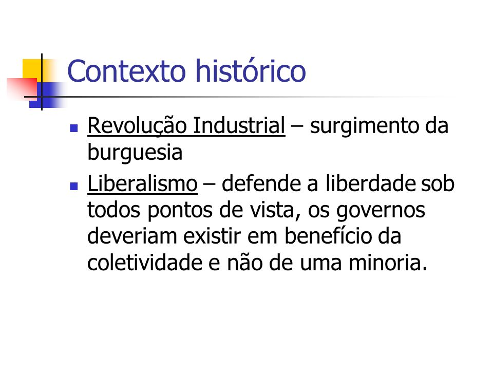 Contexto histórico Revolução Industrial – surgimento da burguesia
