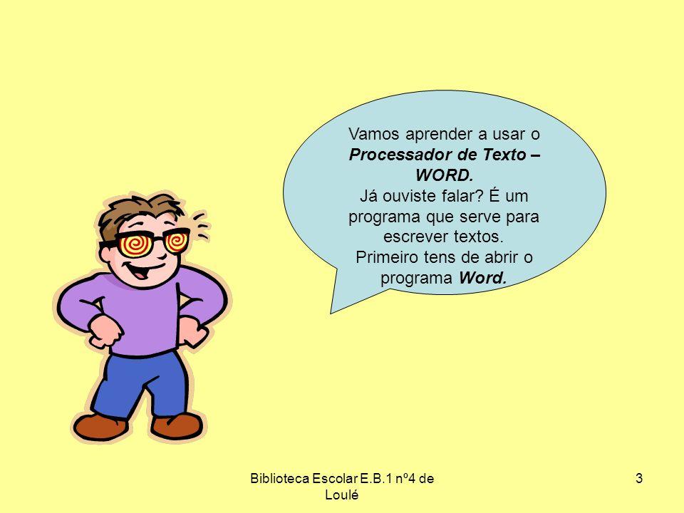 Vamos aprender a usar o Processador de Texto – WORD.