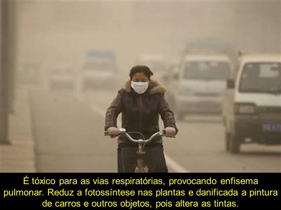 É tóxico para as vias respiratórias, provocando enfisema pulmonar