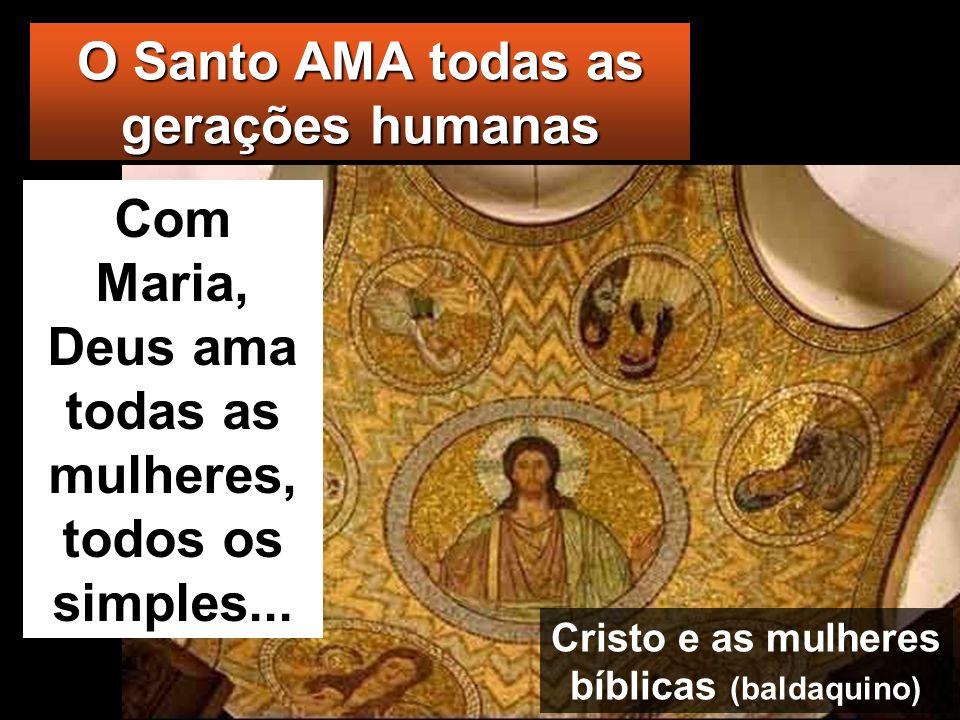 O Santo AMA todas as gerações humanas