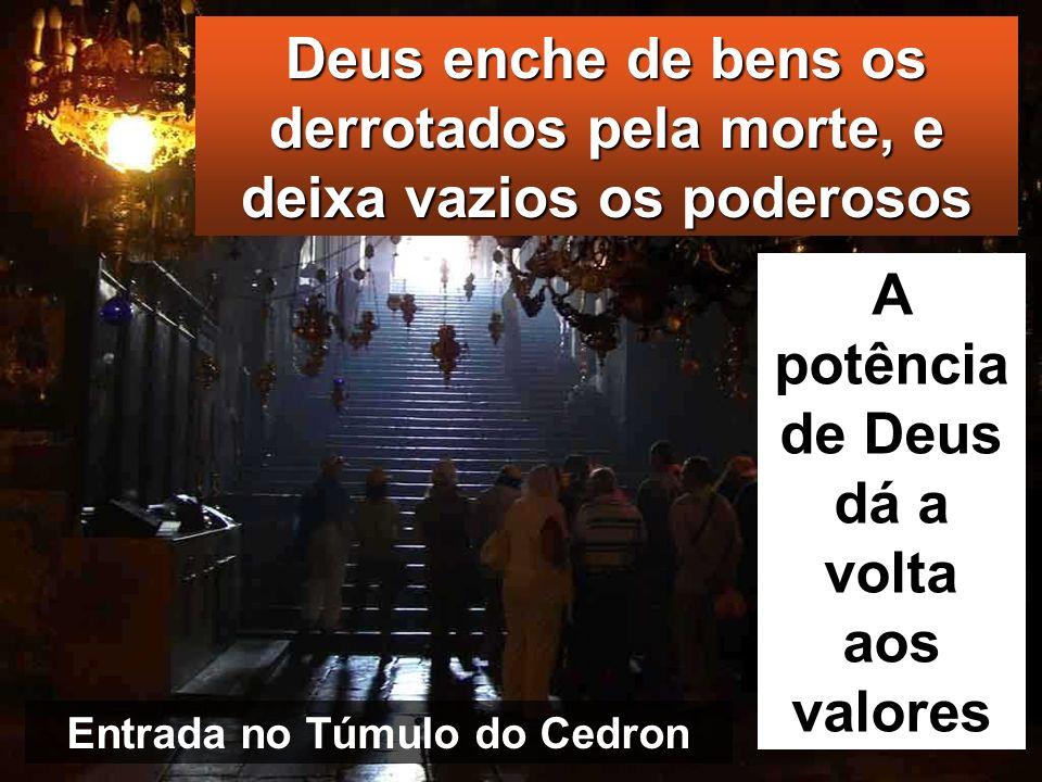 A potência de Deus dá a volta aos valores Entrada no Túmulo do Cedron