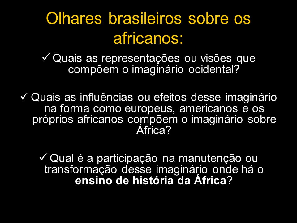 Olhares brasileiros sobre os africanos: