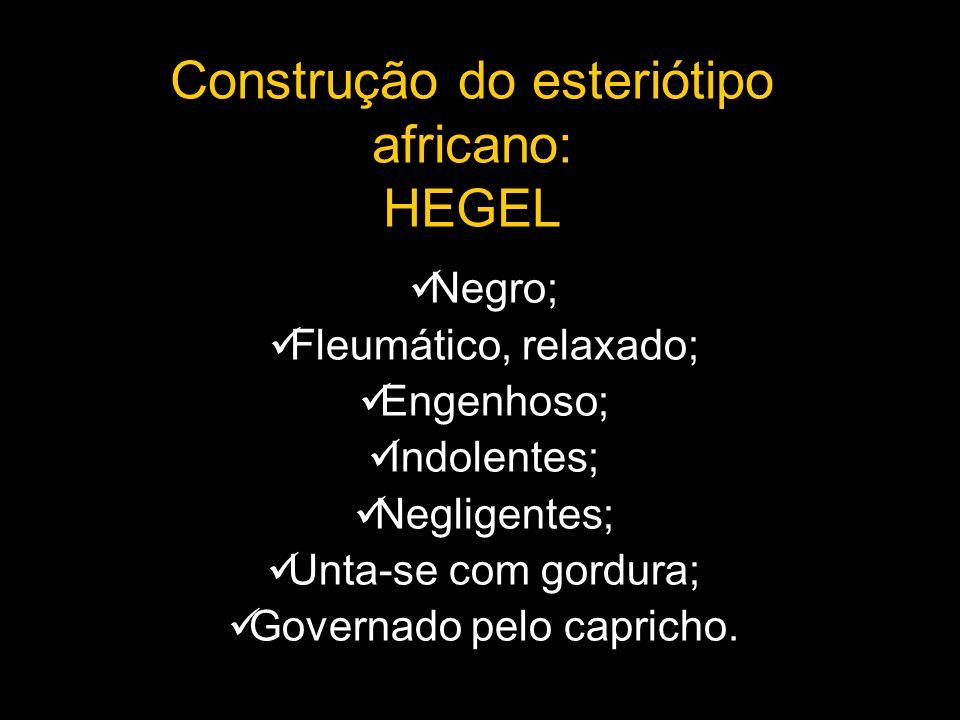 Construção do esteriótipo africano: HEGEL