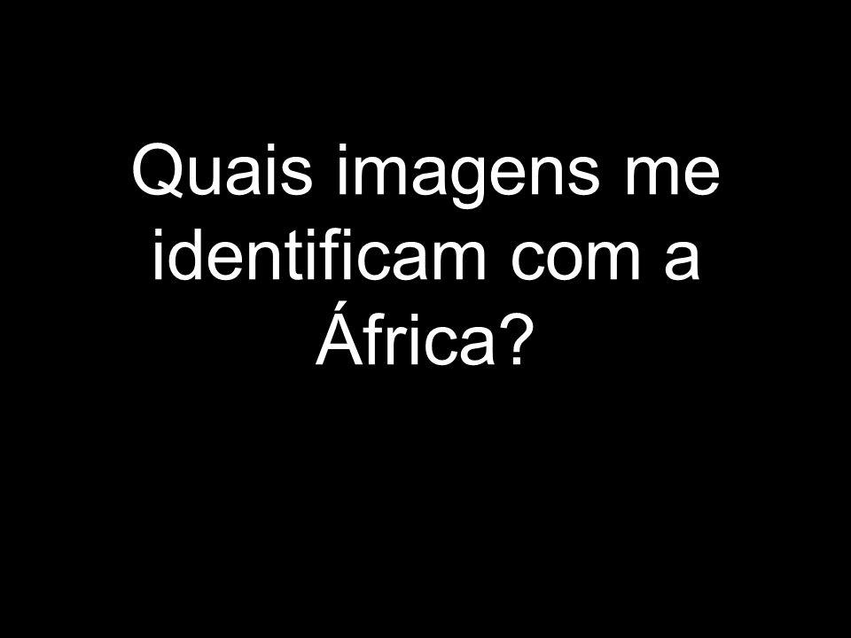 Quais imagens me identificam com a África