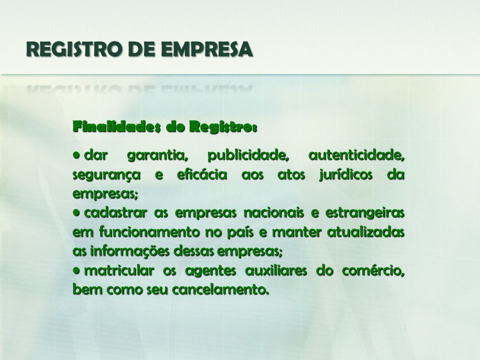REGISTRO DE EMPRESA Finalidades do Registro: