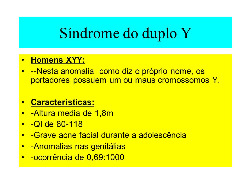 Síndrome do duplo Y Homens XYY: