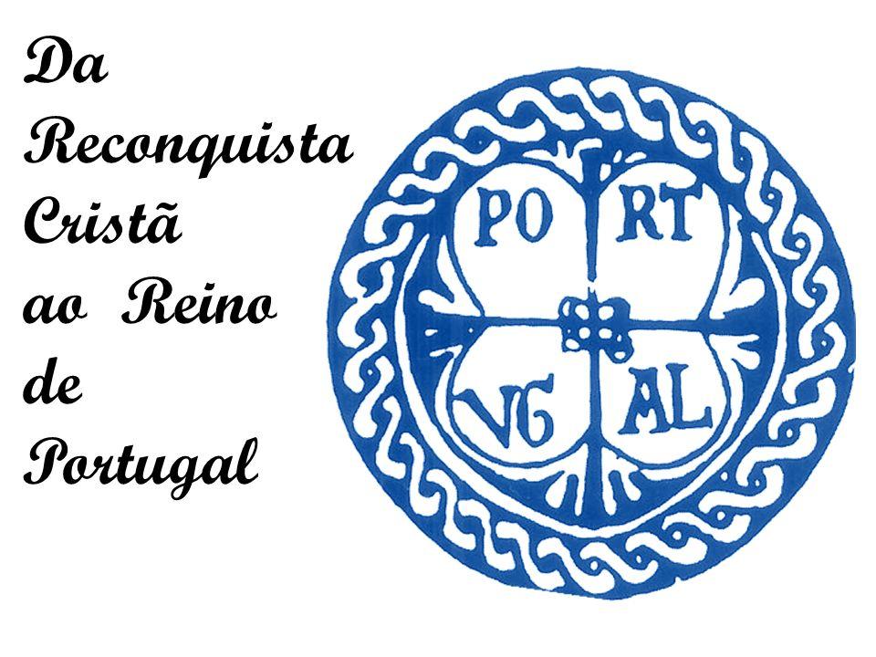 Da Reconquista Cristã ao Reino de Portugal