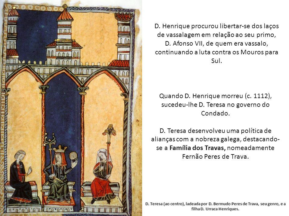 D. Henrique procurou libertar-se dos laços de vassalagem em relação ao seu primo, D. Afonso VII, de quem era vassalo, continuando a luta contra os Mouros para Sul.
