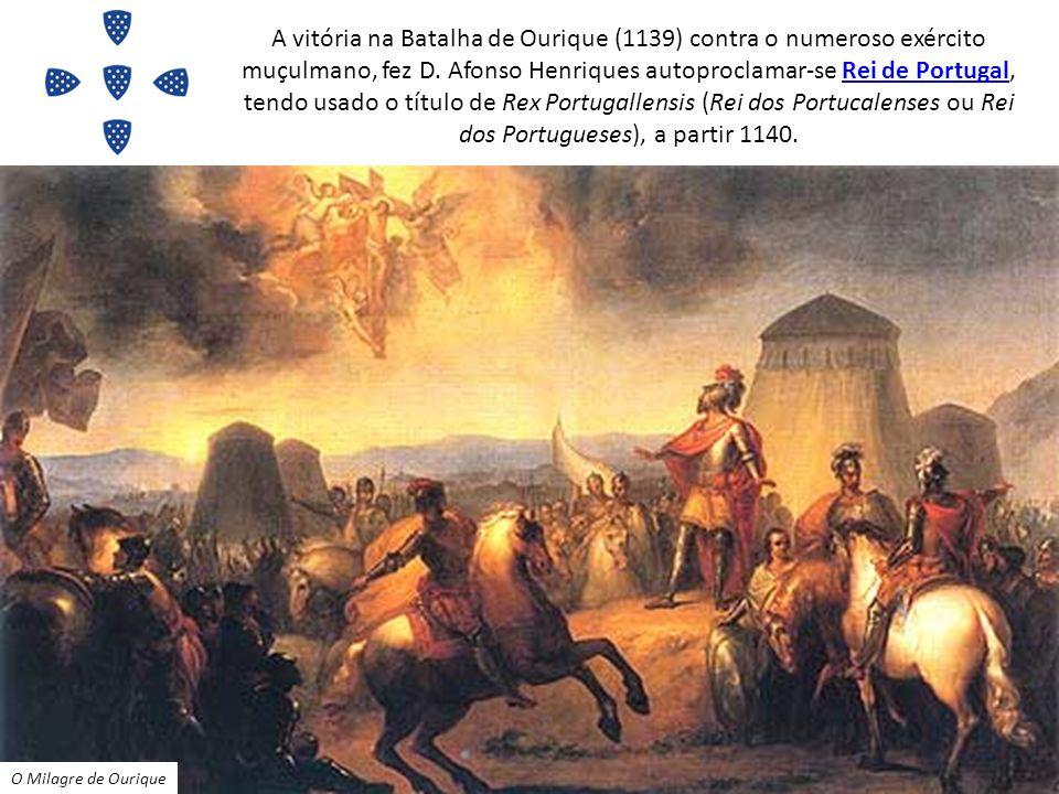 A vitória na Batalha de Ourique (1139) contra o numeroso exército muçulmano, fez D. Afonso Henriques autoproclamar-se Rei de Portugal, tendo usado o título de Rex Portugallensis (Rei dos Portucalenses ou Rei dos Portugueses), a partir 1140.
