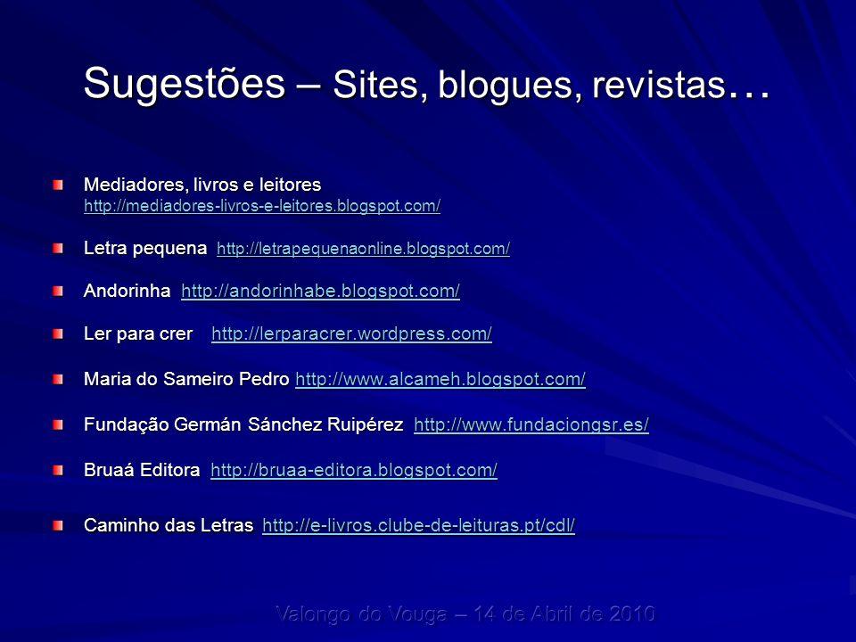 Sugestões – Sites, blogues, revistas…