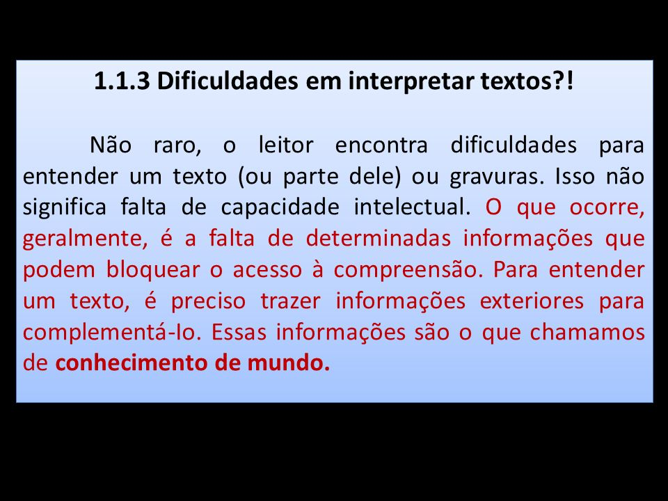 1.1.3 Dificuldades em interpretar textos !