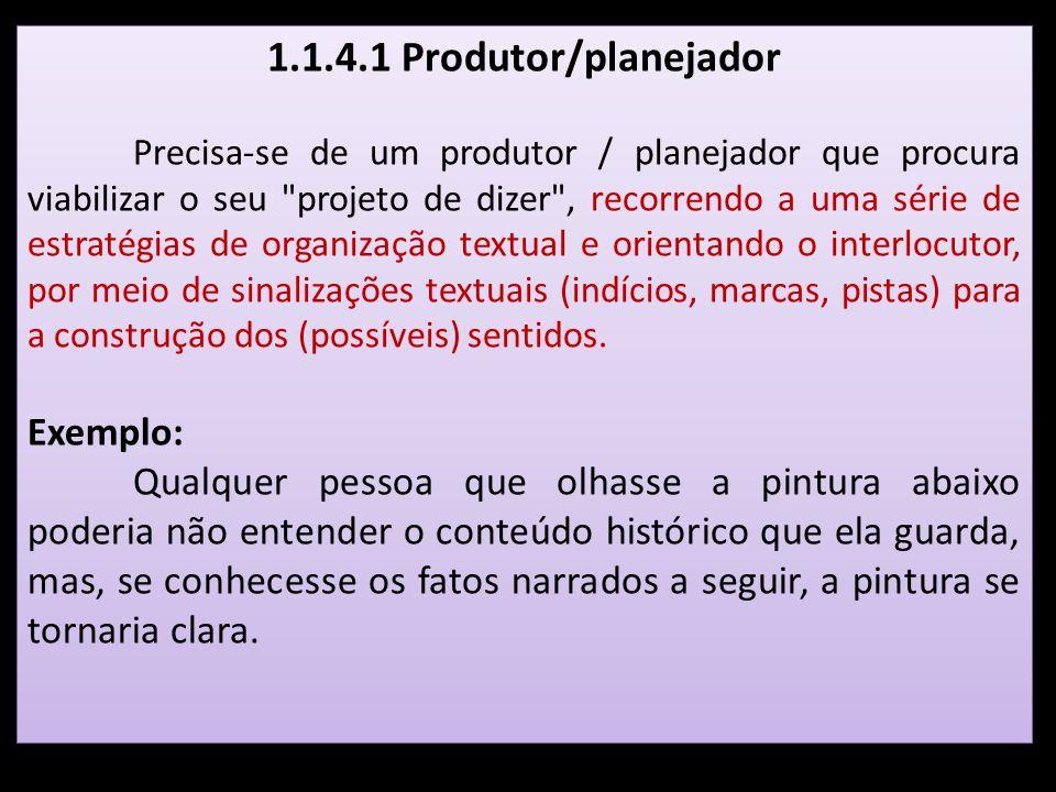 1.1.4.1 Produtor/planejador Exemplo: