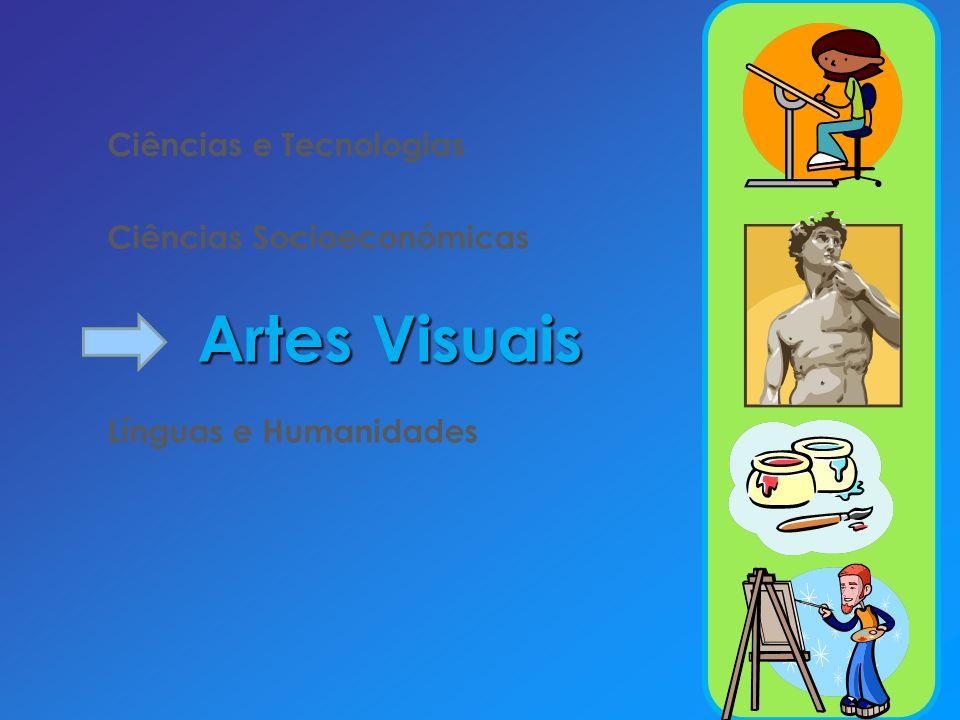 Artes Visuais Ciências e Tecnologias Ciências Socioeconómicas