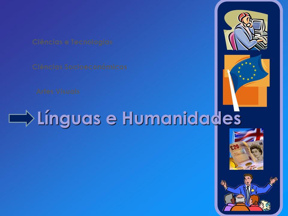 Línguas e Humanidades Ciências e Tecnologias Ciências Socioeconómicas