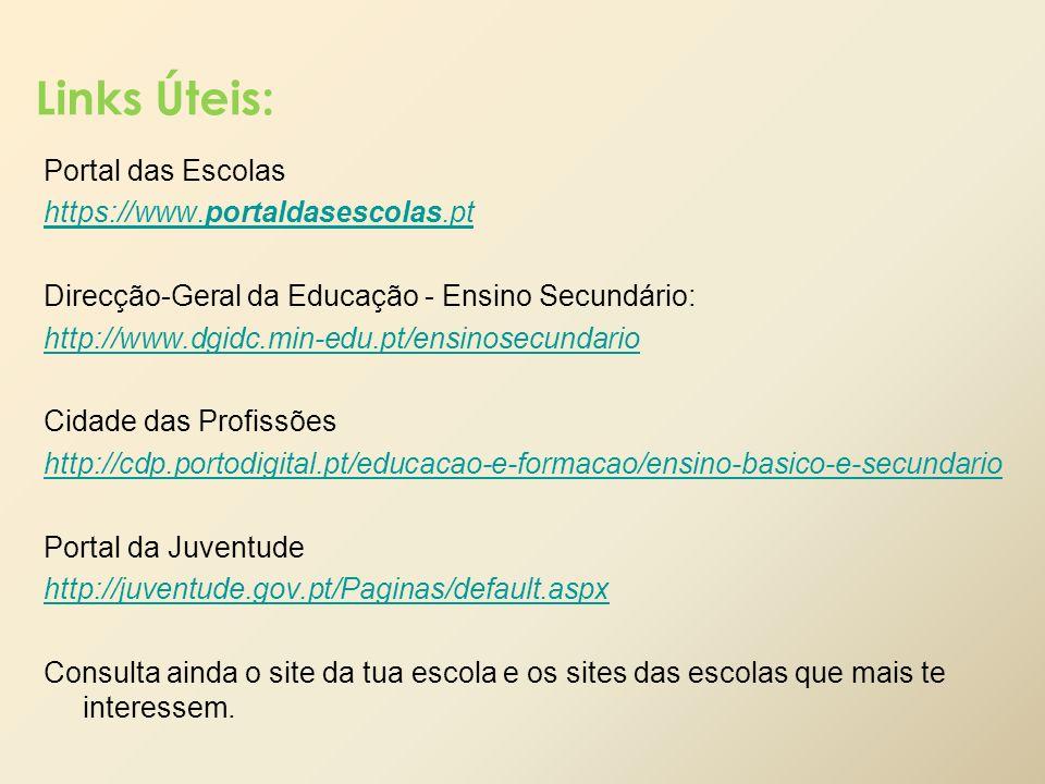 Links Úteis: Portal das Escolas https://www.portaldasescolas.pt
