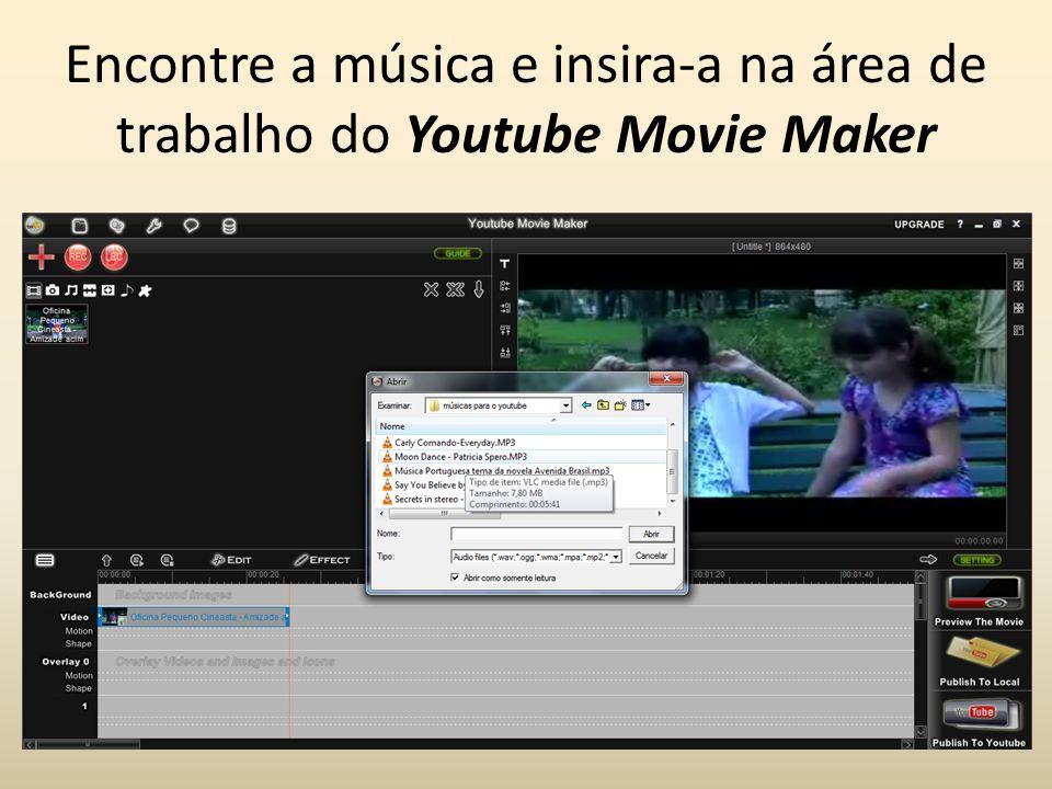 Encontre a música e insira-a na área de trabalho do Youtube Movie Maker