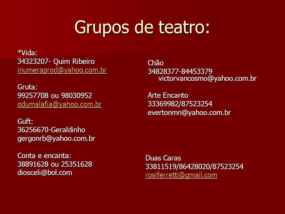 Grupos de teatro: *Vida: 34323207- Quim Ribeiro Chão