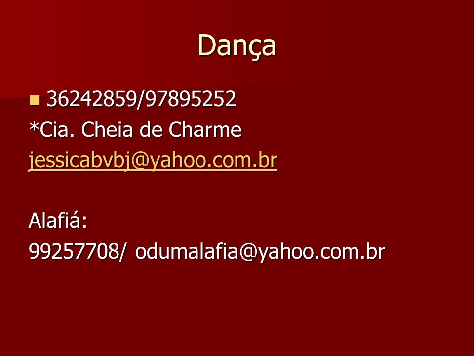 Dança 36242859/97895252 *Cia. Cheia de Charme jessicabvbj@yahoo.com.br