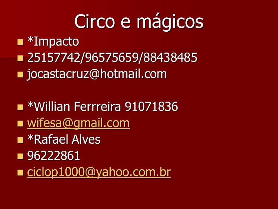 Circo e mágicos *Impacto 25157742/96575659/88438485