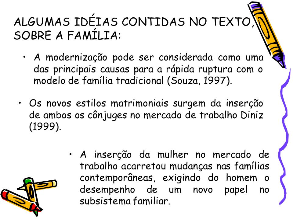 ALGUMAS IDÉIAS CONTIDAS NO TEXTO, SOBRE A FAMÍLIA:
