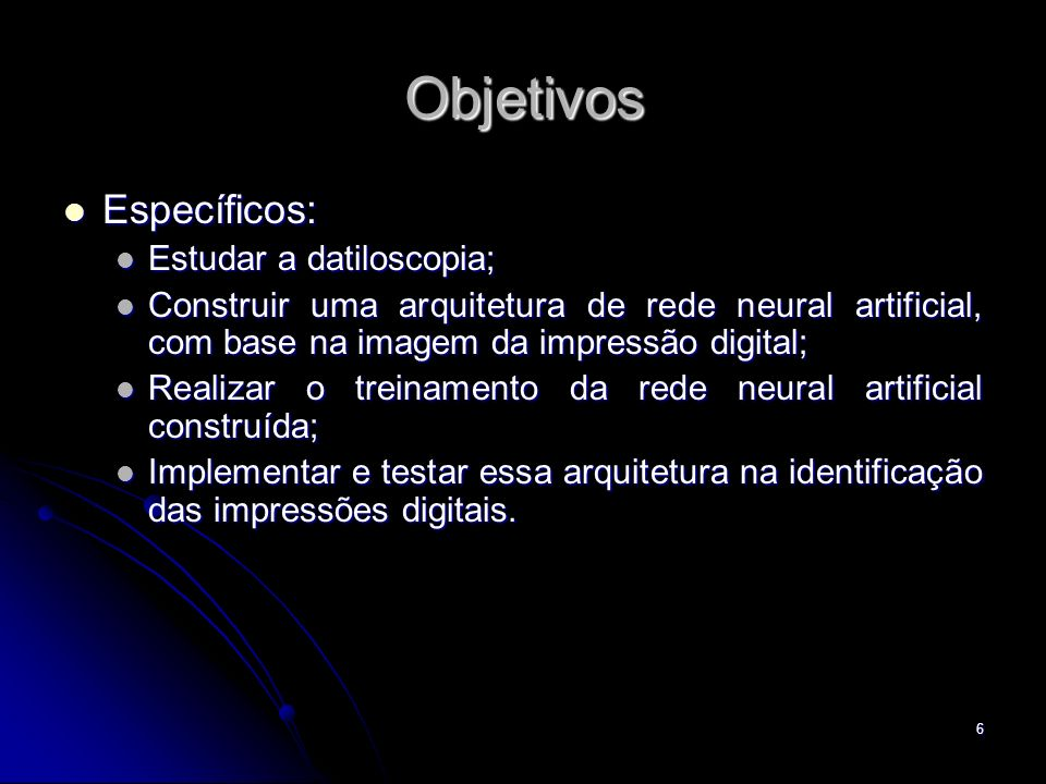 Objetivos Específicos: Estudar a datiloscopia;