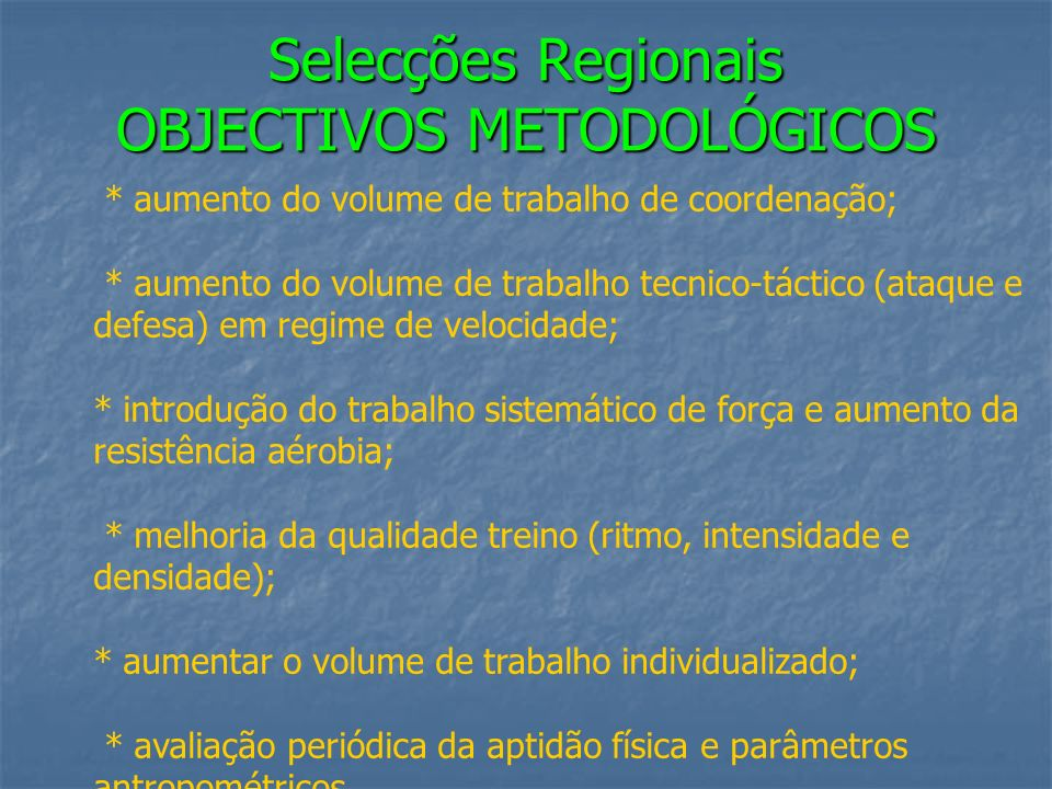 Selecções Regionais OBJECTIVOS METODOLÓGICOS