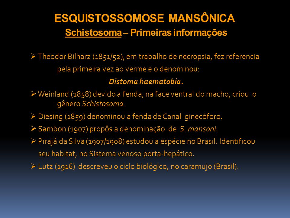 ESQUISTOSSOMOSE MANSÔNICA Schistosoma – Primeiras informações