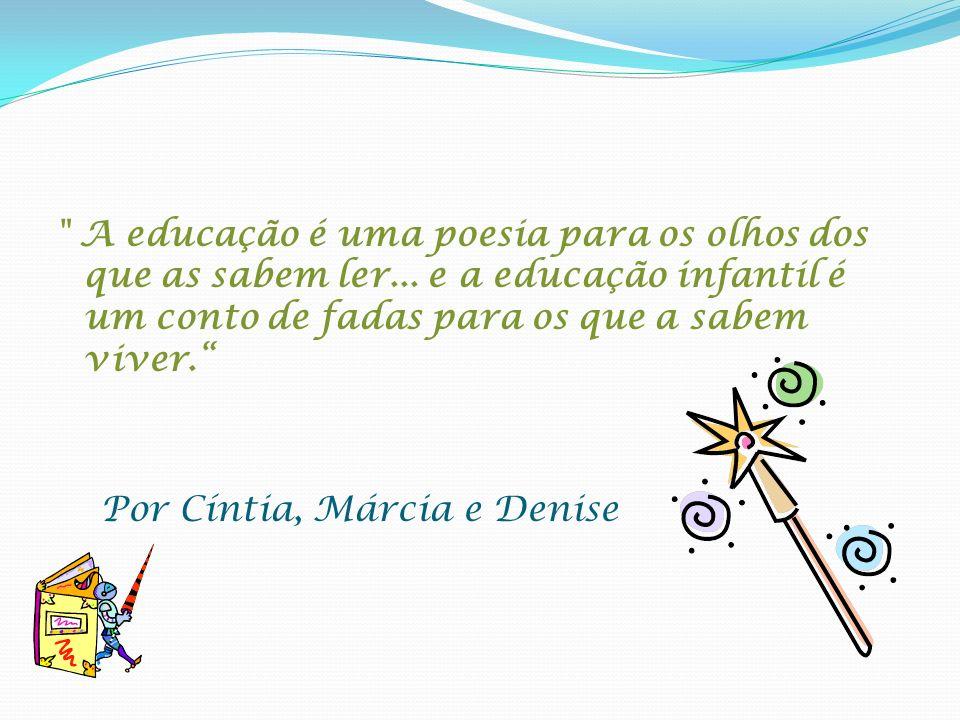 A educação é uma poesia para os olhos dos que as sabem ler