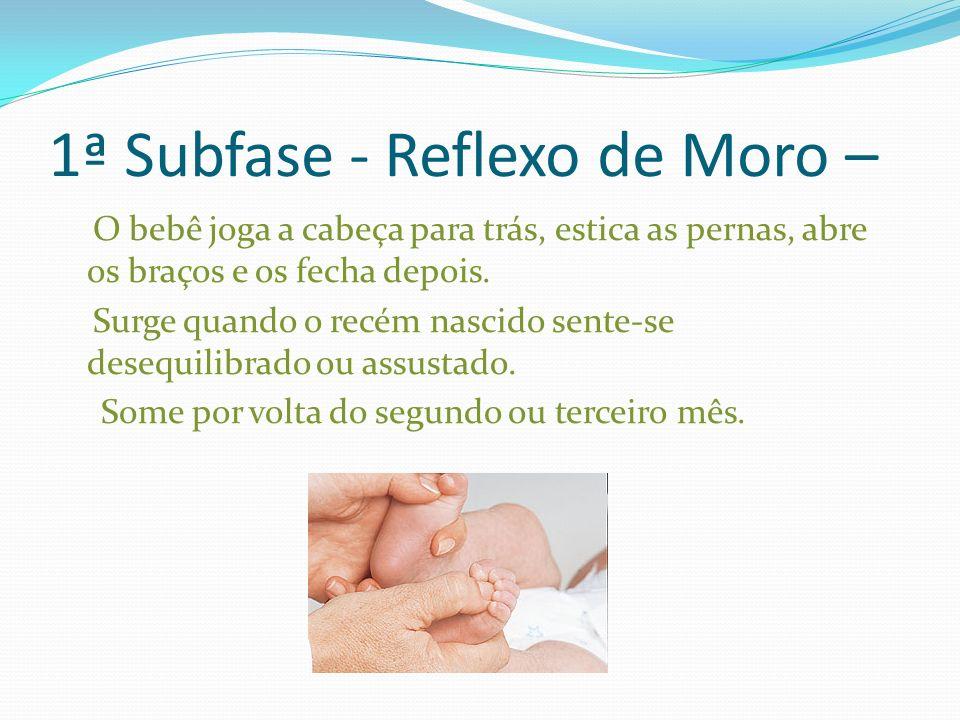1ª Subfase - Reflexo de Moro –