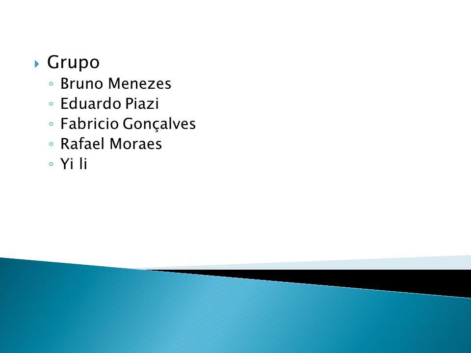 Grupo Bruno Menezes Eduardo Piazi Fabricio Gonçalves Rafael Moraes