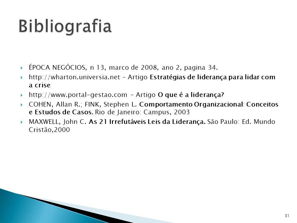 Bibliografia ÉPOCA NEGÓCIOS, n 13, marco de 2008, ano 2, pagina 34.